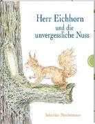 Cover-Bild zu Meschenmoser, Sebastian: Herr Eichhorn und die unvergessliche Nuss