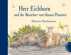 Cover-Bild zu Meschenmoser, Sebastian: Herr Eichhorn und der Besucher vom blauen Planeten
