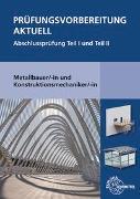 Cover-Bild zu Prüfungsvorbereitung aktuell Metallbauer/-in und Konstruktionsmechaniker/-in von Bulling, Gerhard
