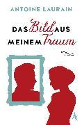 Cover-Bild zu Laurain, Antoine: Das Bild aus meinem Traum (eBook)