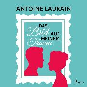 Cover-Bild zu Laurain, Antoine: Das Bild aus meinem Traum (Audio Download)