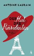 Cover-Bild zu Laurain, Antoine: Der Hut des Präsidenten (eBook)