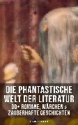 Cover-Bild zu Lagerlöf, Selma: Die phantastische Welt der Literatur: 90+ Romane, Märchen & Zauberhafte Geschichten (eBook)