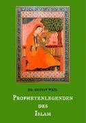 Cover-Bild zu Weil, Gustav: Prophetenlegenden des Islam