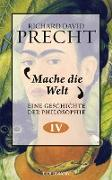 Cover-Bild zu Precht, Richard David: Mache die Welt (eBook)