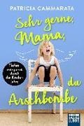 Cover-Bild zu Cammarata, Patricia: Sehr gerne, Mama, du Arschbombe