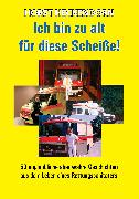 Cover-Bild zu Heckendorn, Horst: Ich bin zu alt für diese Scheisse! (eBook)