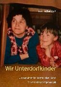 Cover-Bild zu Heckendorn, Horst: Wir Unterdorfkinder (eBook)