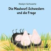 Cover-Bild zu Die Maulwurf-Schwestern und die Frage von Schwartz, Roslyn