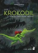 Cover-Bild zu Das Krokodil sucht eine neue Heimat von Slegers, Yoeri
