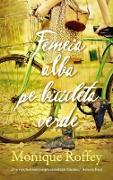Cover-Bild zu Roffey, Monique: Femeia alba pe bicicleta verde (eBook)