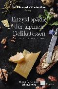 Cover-Bild zu Flammer, Dominik: Das kulinarische Erbe der Alpen - Enzyklopädie der alpinen Delikatessen (eBook)