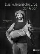 Cover-Bild zu Flammer, Dominik: Das kulinarische Erbe der Alpen