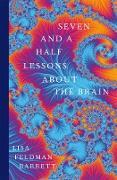 Cover-Bild zu Feldman Barrett, Lisa: Seven and a Half Lessons About the Brain (eBook)