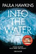 Cover-Bild zu Hawkins, Paula: Into the Water - Traue keinem. Auch nicht dir selbst