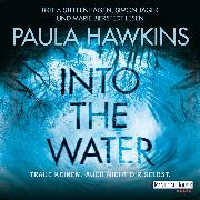 Cover-Bild zu Hawkins, Paula: Into the Water - Traue keinem. Auch nicht dir selbst (Audio Download)