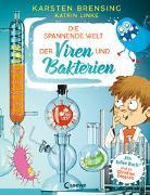 Cover-Bild zu Brensing, Karsten: Die spannende Welt der Viren und Bakterien