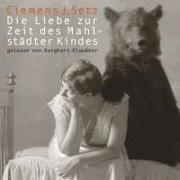 Cover-Bild zu Setz, Clemens J.: Die Liebe zur Zeit des Mahlstädter Kindes