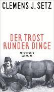 Cover-Bild zu Setz, Clemens J.: Der Trost runder Dinge