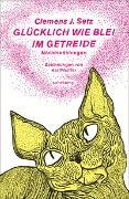 Cover-Bild zu Setz, Clemens J.: Glücklich wie Blei im Getreide