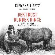 Cover-Bild zu Setz, Clemens J.: Der Trost runder Dinge (Audio Download)