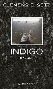 Cover-Bild zu Setz, Clemens J.: Indigo (eBook)