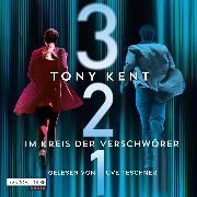 Cover-Bild zu Kent, Tony: 3 2 1 - Im Kreis der Verschwörer (Audio Download)