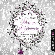 Cover-Bild zu Taylor, Kathryn: Mission Mistelzweig (Audio Download)