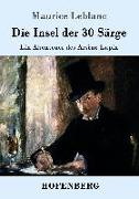 Cover-Bild zu Leblanc, Maurice: Die Insel der 30 Särge