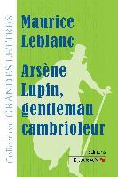Cover-Bild zu Leblanc, Maurice: Arsène Lupin, gentleman cambrioleur (grands caractères)