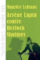 Cover-Bild zu Leblanc, Maurice: Arsène Lupin contre Herlock Sholmès