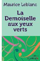 Cover-Bild zu Leblanc, Maurice: La Demoiselle aux yeux verts