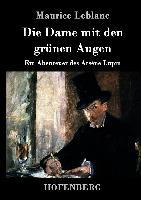 Cover-Bild zu Leblanc, Maurice: Die Dame mit den grünen Augen