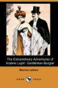 Cover-Bild zu Leblanc, Maurice: The Extraordinary Adventures of Arsene Lupin: Gentleman-Burglar (Dodo Press)
