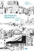 Cover-Bild zu Die Stadt als Ressource von Rieniets, Tim (Hrsg.)