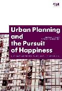 Cover-Bild zu Urban Planning and the Pursuit of Happiness (eBook) von Schalenberg, Marc (Hrsg.)