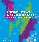 Cover-Bild zu Energy Atlas Working Report 1 (eBook) von TU Darmstadt (Hrsg.)