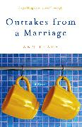 Cover-Bild zu Outtakes from a Marriage von Leary, Ann