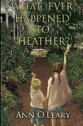 Cover-Bild zu What Ever Happened to Heather? von O'Leary, Ann