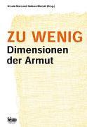 Cover-Bild zu Renz, Ursula (Hrsg.): Zu wenig. Dimensionen der Armut