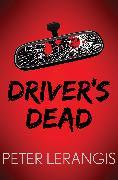 Cover-Bild zu Lerangis, Peter: Driver's Dead (eBook)