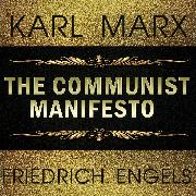 Cover-Bild zu Karl Marx, Friedrich Engels - the Communist Manifesto (Audio Download) von Engels, Friedrich