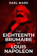 Cover-Bild zu The Eighteenth Brumaire of Louis Napoleon (eBook) von Marx, Karl