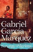 Cover-Bild zu Marquez, Gabriel Garcia: Strange Pilgrims (eBook)