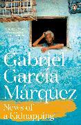 Cover-Bild zu Marquez, Gabriel Garcia: News of a Kidnapping (eBook)
