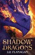 Cover-Bild zu Flanagan, Liz: Rise of the Shadow Dragons (eBook)
