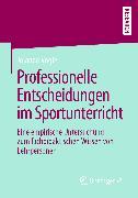 Cover-Bild zu Professionelle Entscheidungen im Sportunterricht (eBook) von Vogler, Jolanda