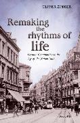 Cover-Bild zu Zimmer, Oliver: Remaking the Rhythms of Life