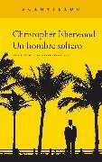 Cover-Bild zu Isherwood, Christopher: Un hombre soltero (eBook)