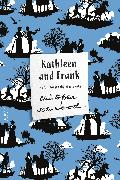 Cover-Bild zu Isherwood, Christopher: Kathleen and Frank (eBook)